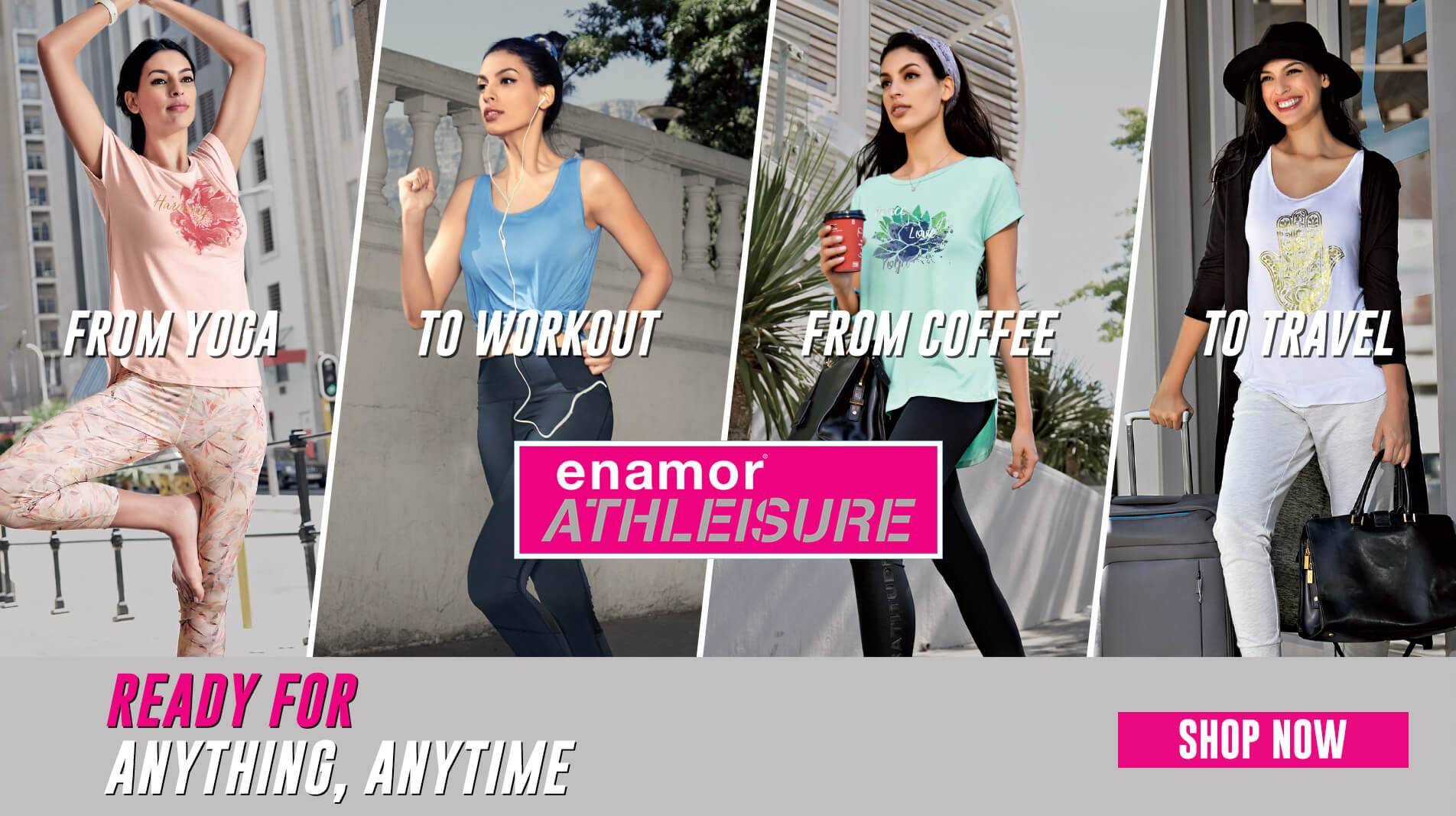 Enamor Athleisure Collection Online - Ready for Anything, Anytime