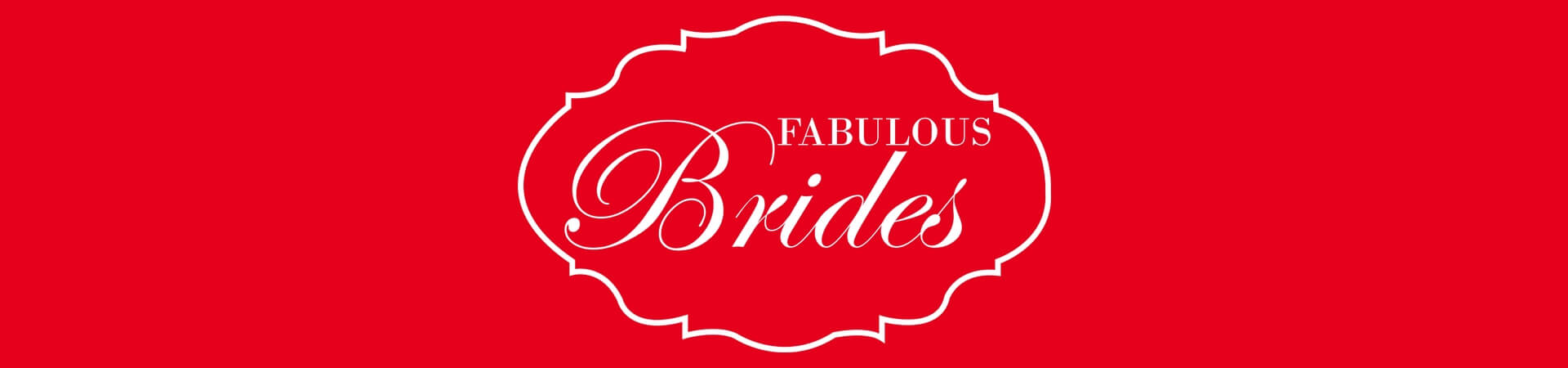 Fabulous Brides Collection
